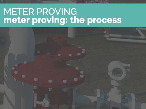 meterprovingprocess1 - A Brief on Meter Proving & Testing