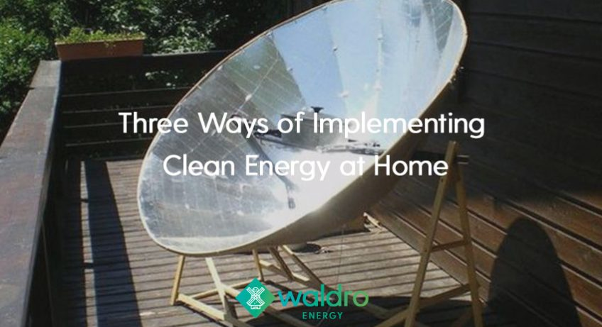 Waldro FeaturedImage04 848x461 - Three Ways of Implementing Clean Energy at Home